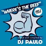 DJ PAULO-WHERE'S THE BEEF Pt 2 (Podcast) Afterhours/Circuit (Dec 2019)