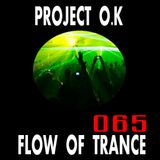 Project O.K Presents. Flow Of Trance Episode 65 [10.06.2017]