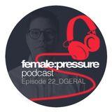 female:pressure podcast Episode 22: Dgeral
