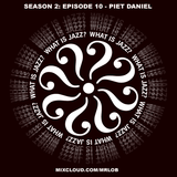 What Is Jazz? with Piet Daniel (Season 2: Episode 10)