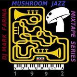 Mark Farina- Mushroom Jazz mixtape series Vol. 1A- 1992