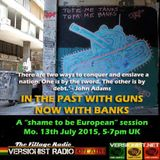 "In the past with guns, now with banks / A 'shame to be European"" session"