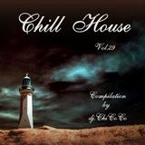 """""  CHILL HOUSE """" compilation Vol. 29"