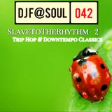 SlaveToTheRhythm Vol02 (Trip Hop and Downtempo Classics)
