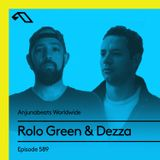 Anjunabeats Worldwide 589 with Rolo Green & Dezza