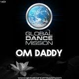 Global Dance Mission 401 (OM Daddy)
