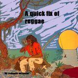 A quick fix of Reggae