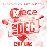 @DJReeceDuncan - DECEMBER 2018 (R&B, Hip-Hop, Bashment, Afrobeats)