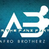 Afro Brotherz - For The Fans Part 2