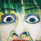 Ten Tonne Sounds on Scratch Radio (28th Janaury 2016)