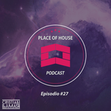 Place of House Podcast #27