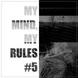 MY MIND, MY RULES  #5