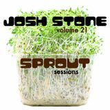 SPROUT SESSIONS-Volume 21-JOSH STONE
