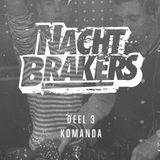 Nachtbrakers mixtape deel 3-Komanda