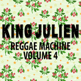 King Julien - Reggae Machine Volume 4