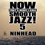 Now That's What I Call Smooth Jazz! 5
