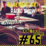Basement Art 65 | Guestmix by Knine Tseki