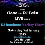 Radio Variety Show live from Milton Keynes present: 2tone and DJ Twist Drum & Bass Session