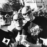 DISCOVERY SESSIONS: KILL 5SQUAD DO IT ON NIGHT GUEST MIX