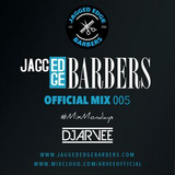 JAGGED EDGE BARBERS MIX 005 *HOUSE & HIP HOP* @DJARVEE