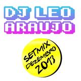 Dj Leo Araujo - Setmix Dezembro 2013 #DOWNLOAD LINK NA DESCRIÇÃO