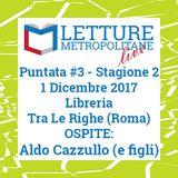 Letture Metropolitane Live #3 seconda stagione - ospiti Aldo Cazzullo e Francesco Cazzullo - 1/12/17