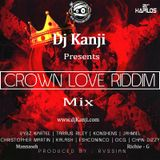 Crown Love Riddim Full Promo Mix (Dj Kanji)