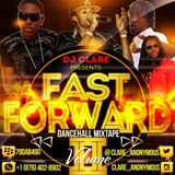 FAST FORWARD VOL. 2 [DANCEHALL MIXTAPE] BY @CLARE_ANONYMOUS