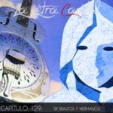 LALETRACAPITAL PODCAST 129 - DE BRAZOS Y HERMANOS (OMC RADIO)