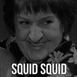 Secret Salmon - Episode 15: Squid Squid
