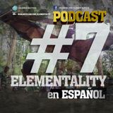 Elementality Podcast No. 7 (Español)