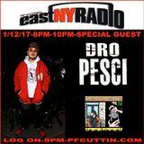 East New York Radio 01-12-17 PF CUTTIN Special Guest DRO PESCI & Afu Ra