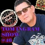 Tom Ingram Show #46
