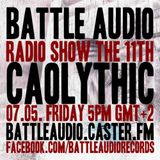Battle Audio Radio Show 11 by CAOLYTHIC