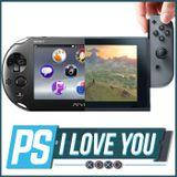 Nintendo Switch vs. PlayStation Vita - PS I Love You XOXO Ep. 58