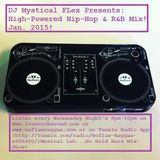 Hip-Hop & R&B High-Powered Mix! (Jan. 3, 2015)(DJ Mystical FLex)