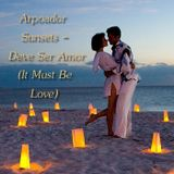 Arpoador Sunsets - Deve Ser Amor (It Must Be Love)