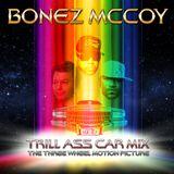 BONEZ MCCOY - TRILL ASS CAR MIX (CD2)