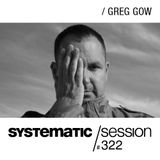 Systematic Session 322 with Greg Gow