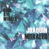 "Joaquin Morales ""Good Bye Winter"" @ Octubre 2015"