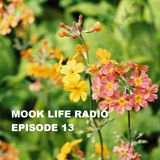 Mook Life Radio Episode 13