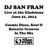 DJ San Fran Live at the Gladstone - June 21, 2014
