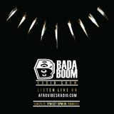 The BadaBOOM Show [Wakanda Special] Afrovibes Radio 25/02