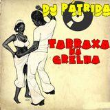 TarraXa na GreLha (DJ Pátrida)
