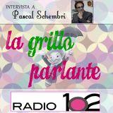 """""""La Grillo parlante"""" su Radio 102 -  04/05/2016 ospite in collegamento telefonico Pascal Schembri"""