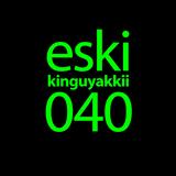 eski presents kinguyakkii episode 040