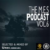 The M.E.S Podcast Vol 6 Mixed By Unes (Moroko Loko)