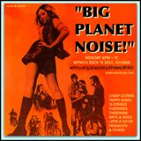 Big Planet Noise show #115 w/Bob Irwin & Gina Bacon: Sept. 24, 2018 on WFMU's Rock 'n Soul Ichiban!