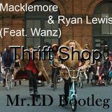 Macklemore & Ryan Lewis (Feat. Wanz) - Thrift Shop (Mr.ED Bootleg)