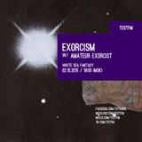 Exorcism w/ Amateur Exorcist – 02/10/2015